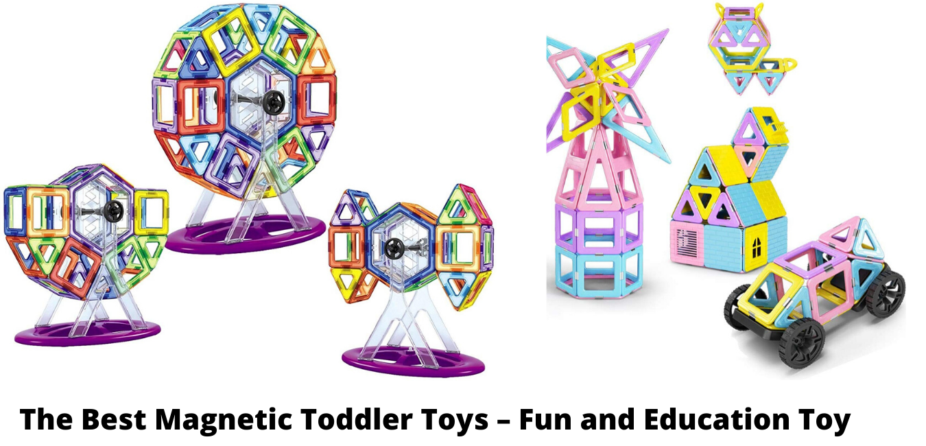 The Best Magnetic Toddler Toys – Fun and Education Toy